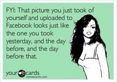 Facebook selfies too many on What Taking
