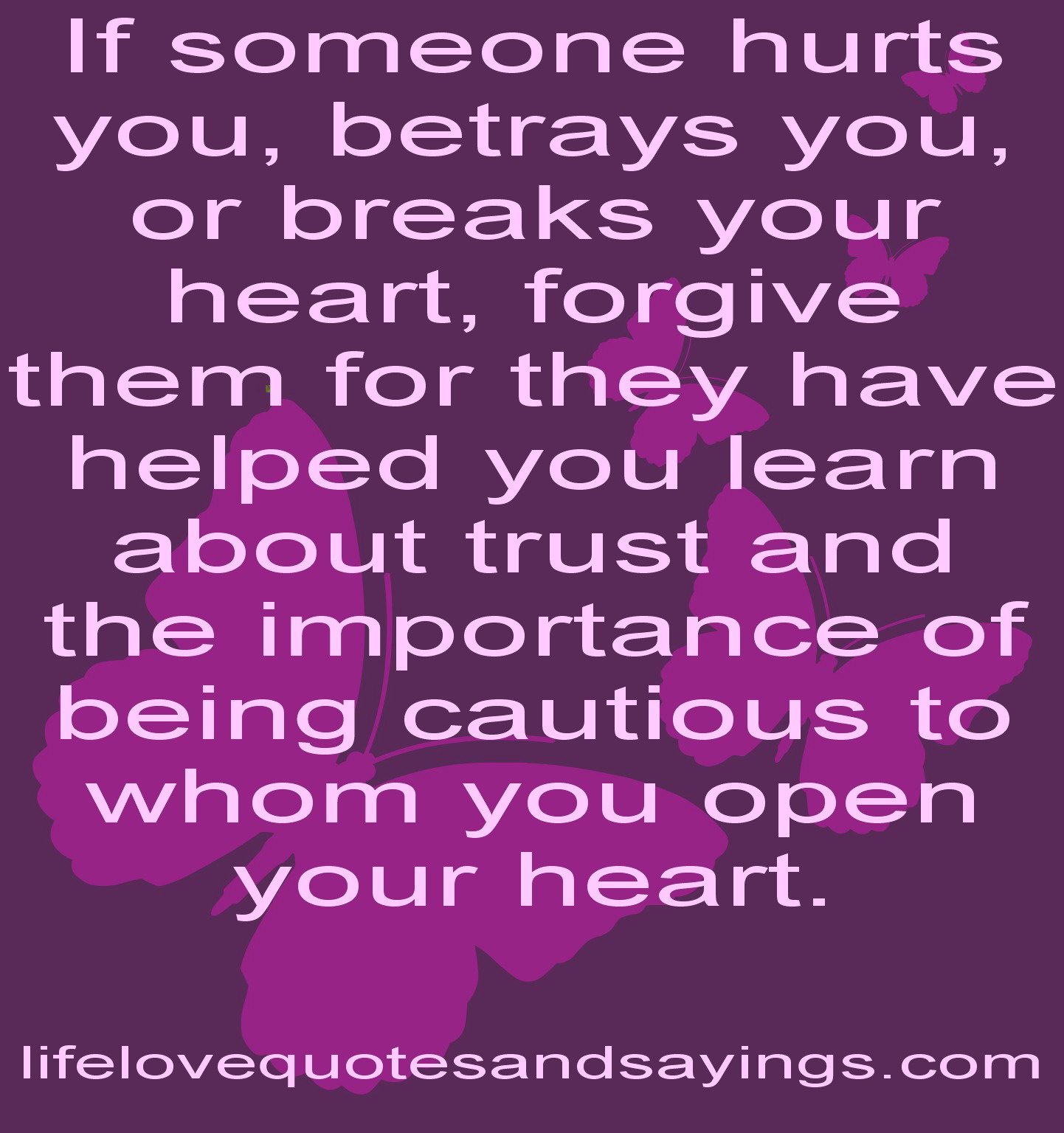 Quotes About Being Hurt By Someone You Love. QuotesGram