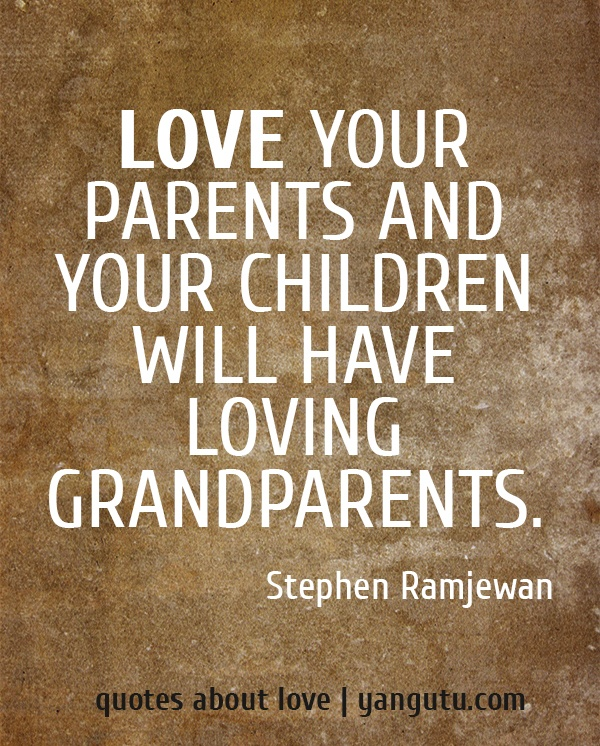 Quotes About Loving Your Family: Parents Grandparents Love Quotes. QuotesGram