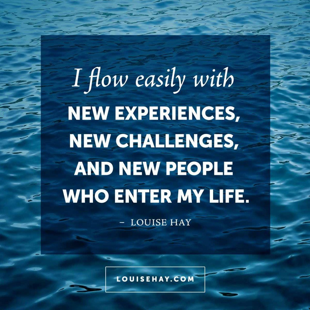 448676659-louise-hay-quotes-flow-easily-new-experiences-1024x1024.jpg