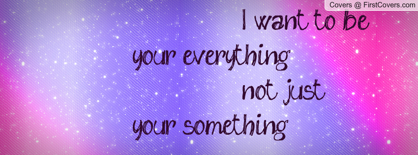 I Wanna Be Your Everything Quotes. QuotesGram