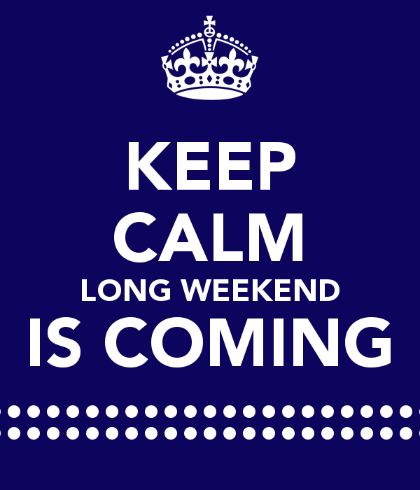 Quotes About The Coming Weekend. QuotesGram