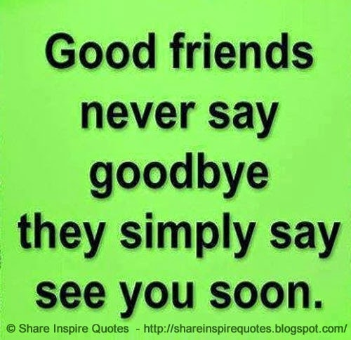 Friends Later In Life Quotes: See You Soon Quotes Funny. QuotesGram