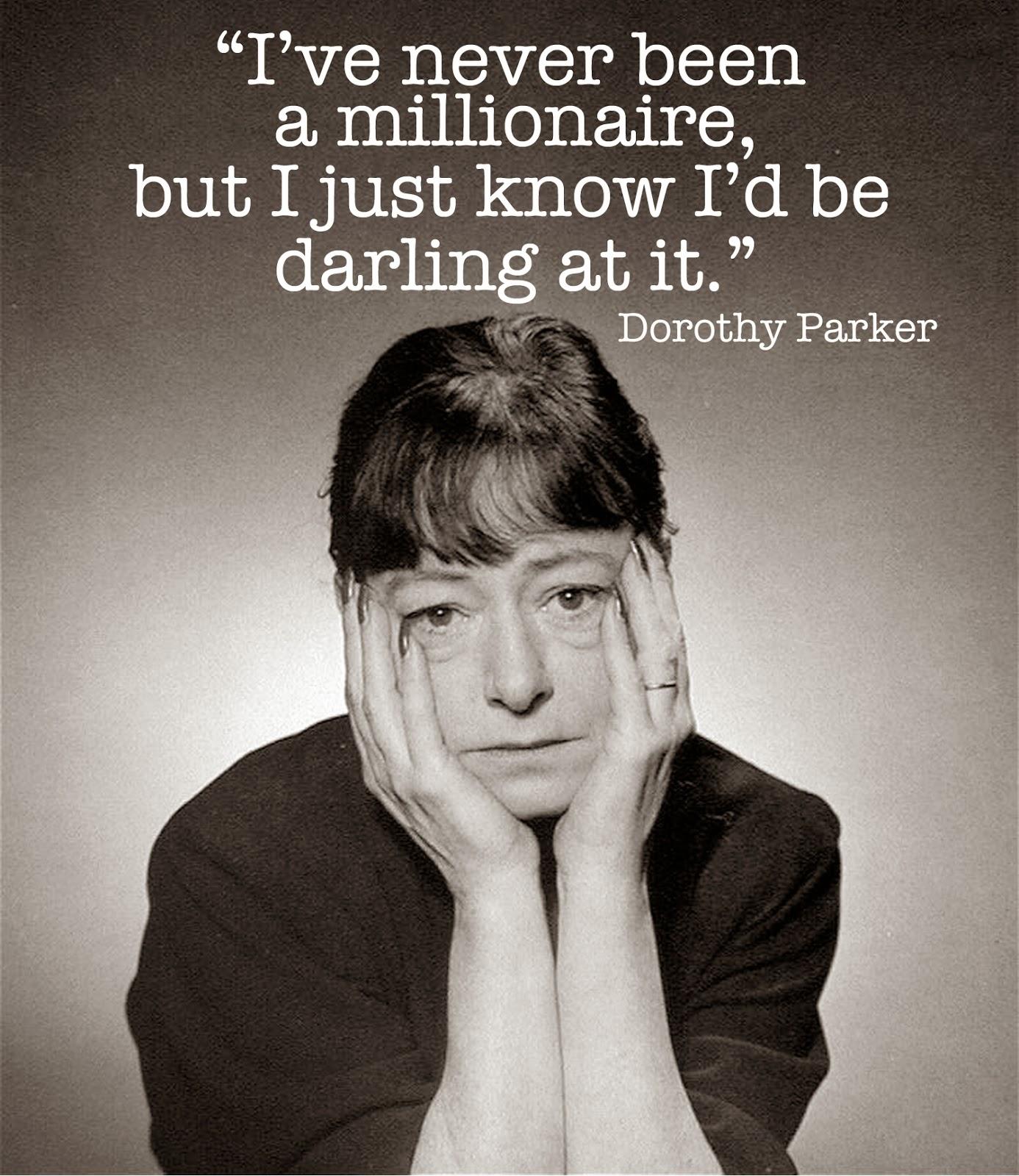 Dorothy Parker Quotes: Millionaire Dorothy Parker Quotes. QuotesGram