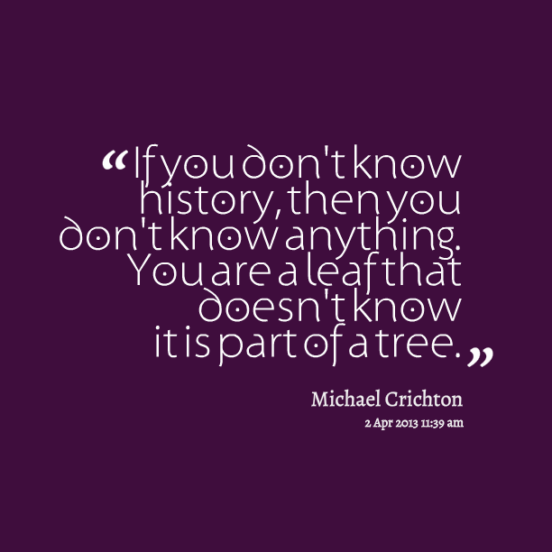 Quotes About Knowing History