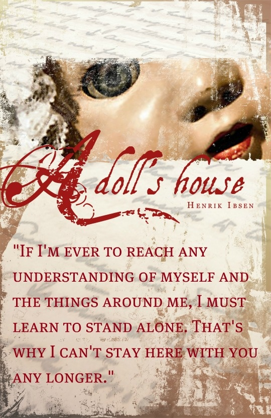 noras breakout role in a dolls house by henrik ibsen Struggling with henrik ibsen's a doll's house the gut-churning responses to reading a dolls house: and then there are nora and torvald ibsen will dodge your.