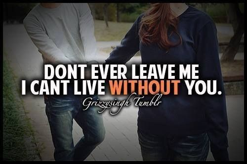 Don T Ever Leave Me Quotes: Dont Ever Leave Me Quotes. QuotesGram