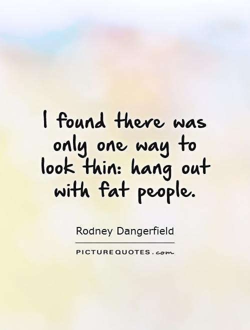 Funny fat quotes about yourself
