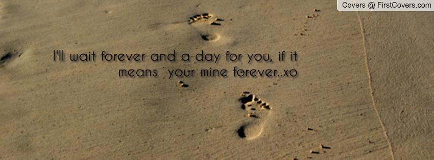 Ill Wait Forever Quotes. QuotesGram