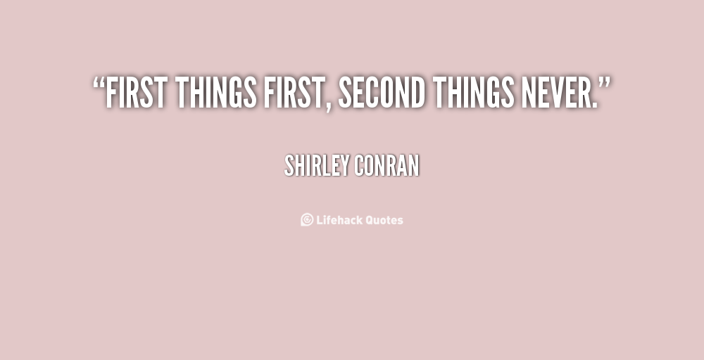 First Things Quotes. QuotesGram