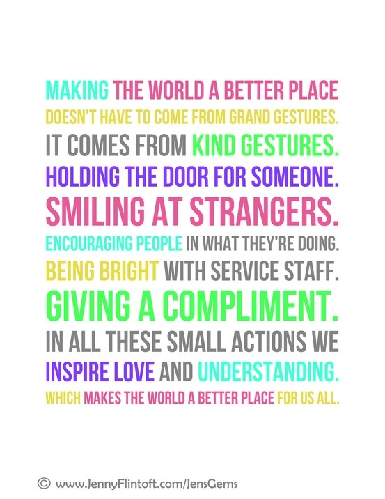 what would make the world a These are just a handful of the thousands of ways you can make the world a better place just remember that every single thing you do makes a difference.