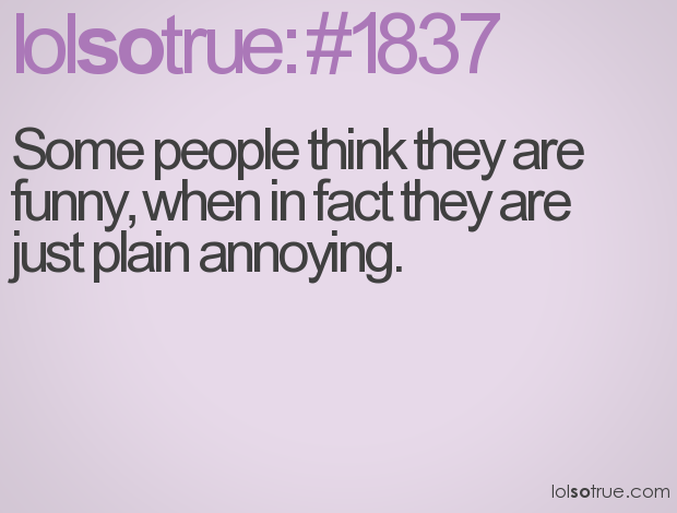 Quotes People Are So Annoying. QuotesGram