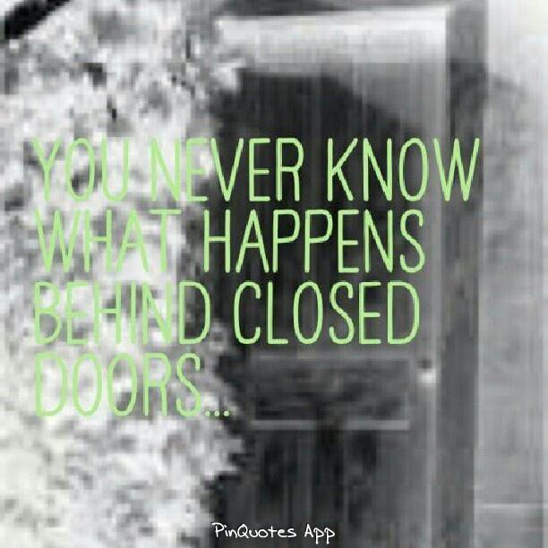 Behind Closed Doors Quotes. QuotesGram