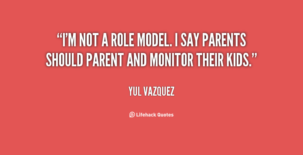 Parents As Role Models Quotes. QuotesGram Role Model Quotes Movie