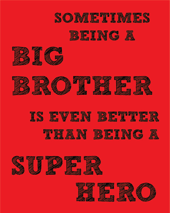 Quotes For Your Big Brother: Quotes About Being Brothers. QuotesGram