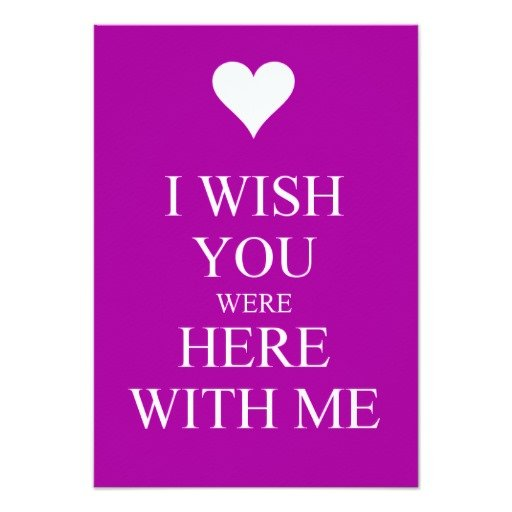 Wish You Were Here Mom Quotes: Wish You Were Here Quotes. QuotesGram