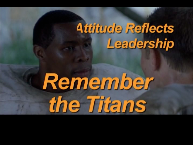 leadership and dedication in the movie remember the titans One of the most remarkable aspects about the movie remember the titans is his dedication and loyalty another leadership trait remember the titans.