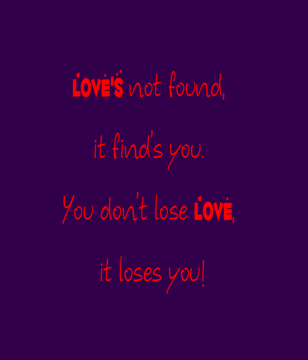Quotes About Lost Love Found Again : New Found Love Quotes. QuotesGram