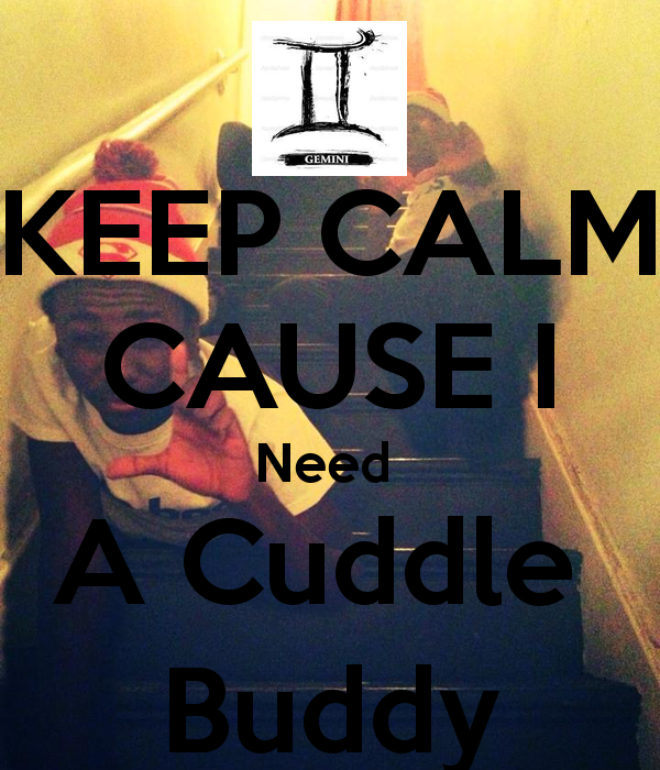 I Want To Cuddle With You Quotes: I Need A Cuddle Buddy Quotes. QuotesGram