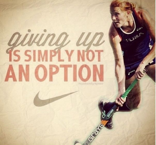 Funny Field Hockey Quotes: Giving Up Is Not An Option Quotes. QuotesGram