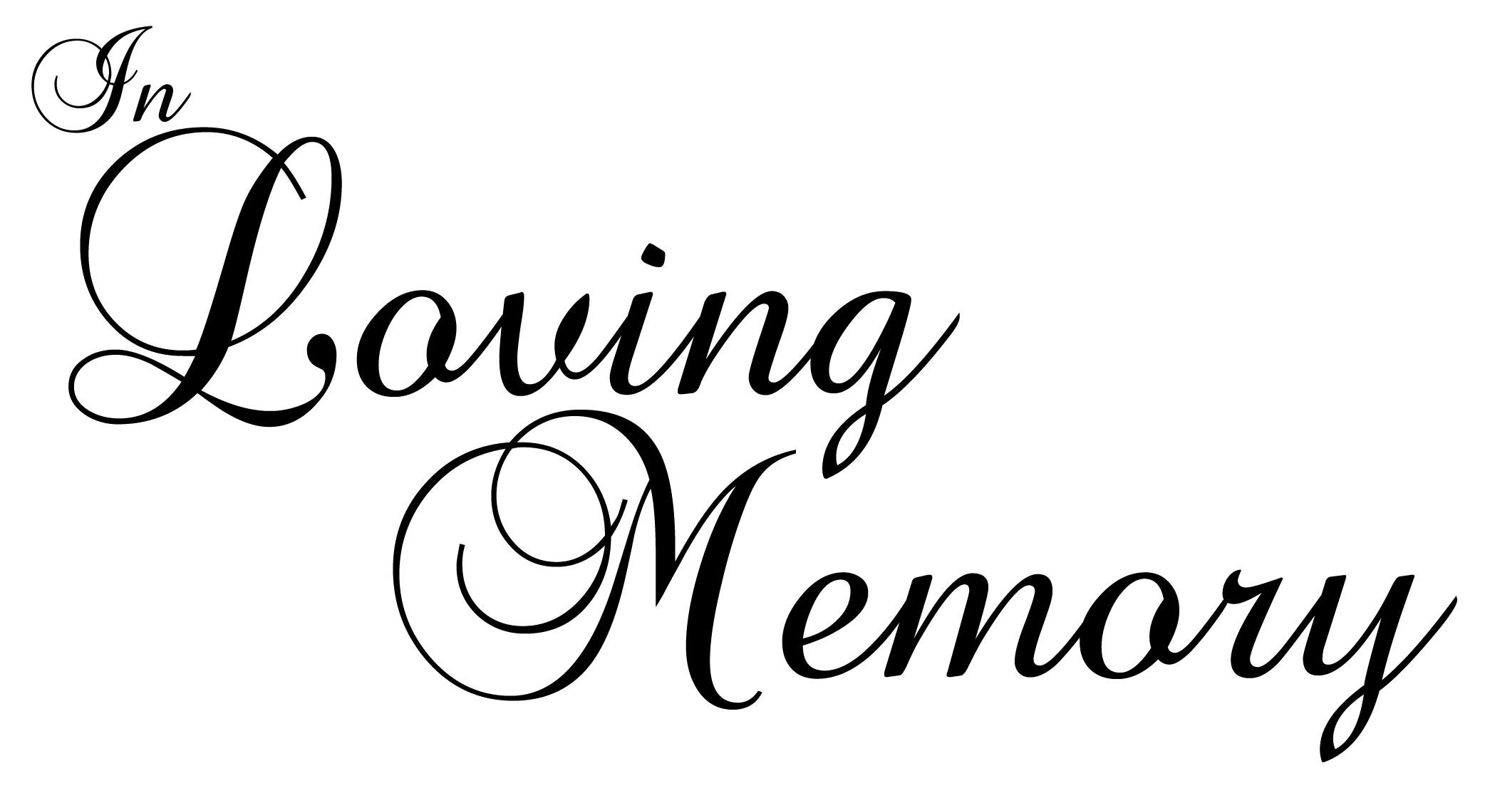 In Loving Memory Quotes. QuotesGram In Loving Memory Graphics
