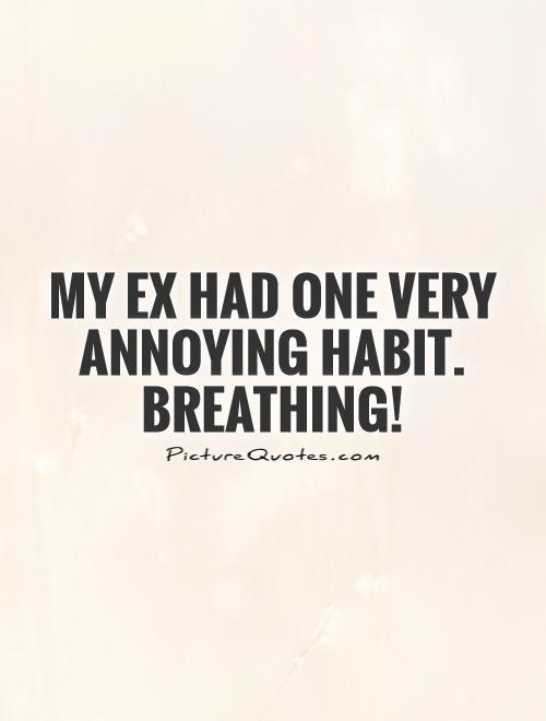 Irritating girlfriend quotes