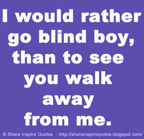 Blind Quotes: You Are Going Blind Quotes. QuotesGram
