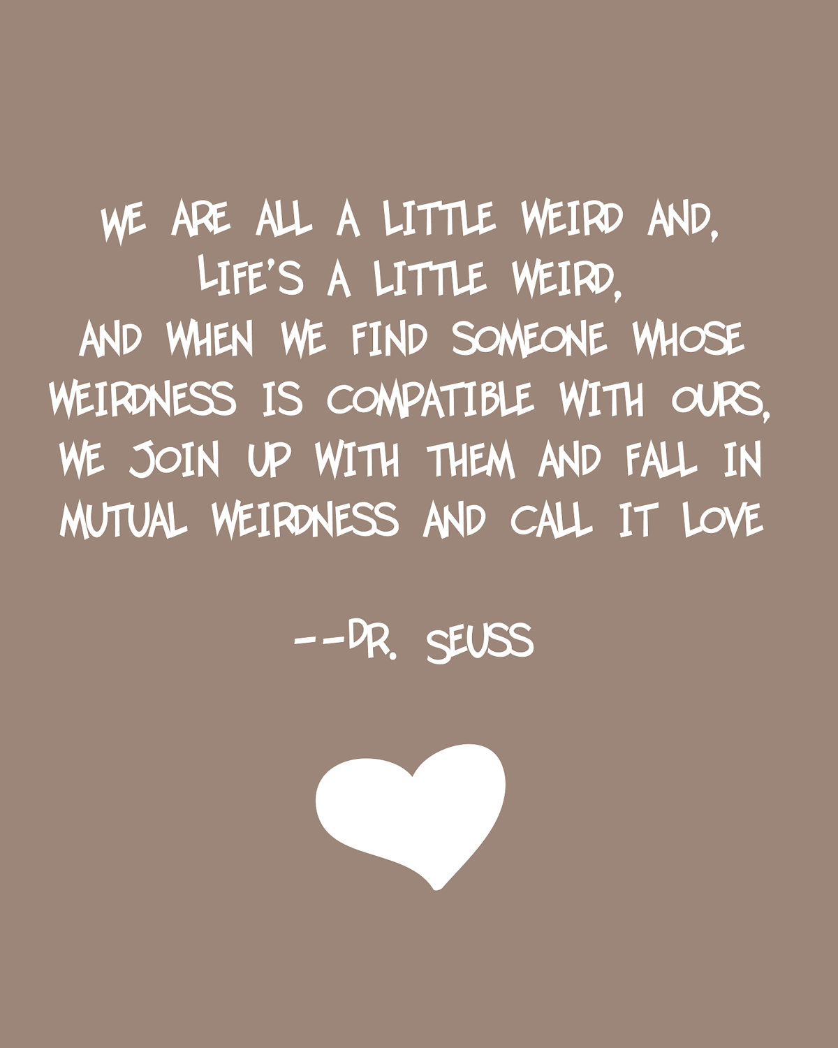 Cute Quotes About Being Weird. QuotesGram