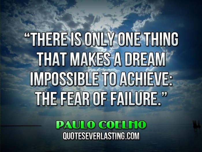 Inspirational Quotes Fear Of Failure: Quotes About Achieving The Impossible. QuotesGram