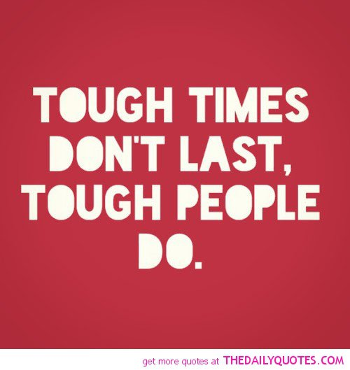 Quotes About Surviving Hard Times: Tough Times Quotes And Sayings. QuotesGram