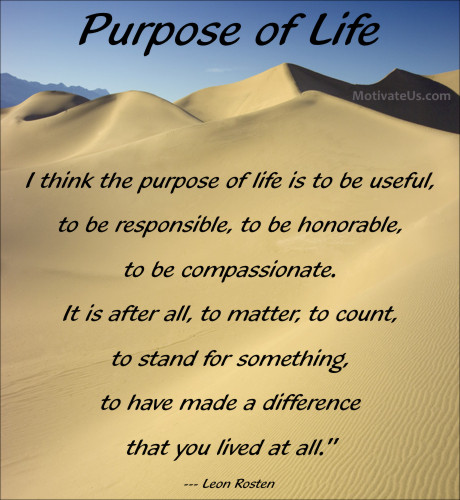 What Is The Meaning Of Life Quotes: Quotes About Purpose In Life. QuotesGram
