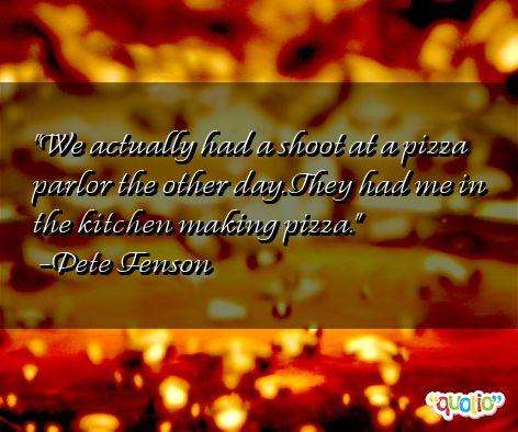 Famous Pizza Quotes Quotesgram