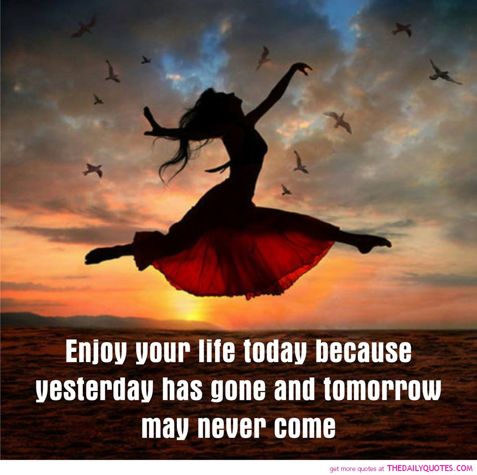 A Quote About Life: Enjoy Your Life Quotes. QuotesGram