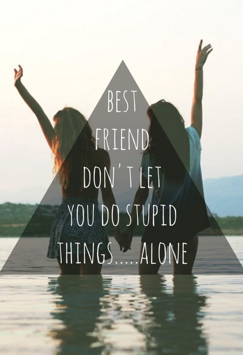 Quotes About Saying Stupid Things: Stupid Things Best Friend Quotes. QuotesGram
