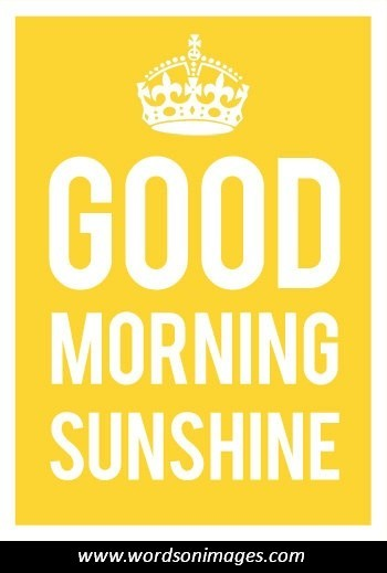 Good Morning Sunshine Yahoo Answers : Sunny day quotes quotations quotesgram