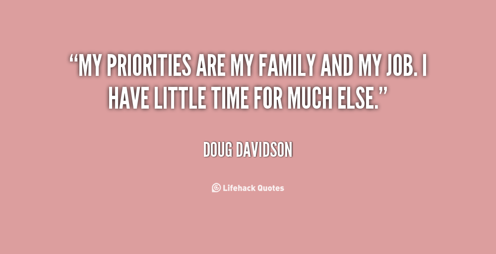 Quotes On Being Someones Priority Quotesgram: Family Priority Quotes. QuotesGram
