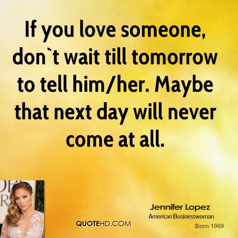 dont wait for love quotes quotesgram