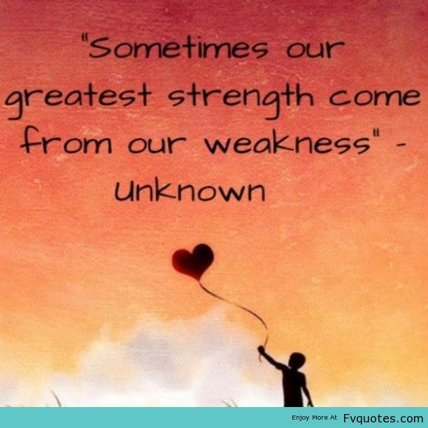 strength and weakness quotes  quotesgram