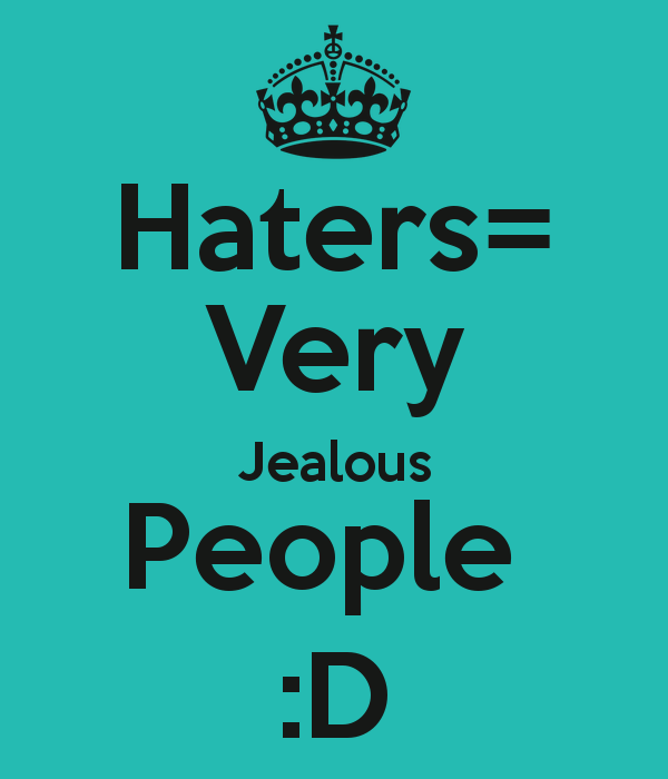 Funny Quotes About Haters: Funny Quotes For Jealous People. QuotesGram