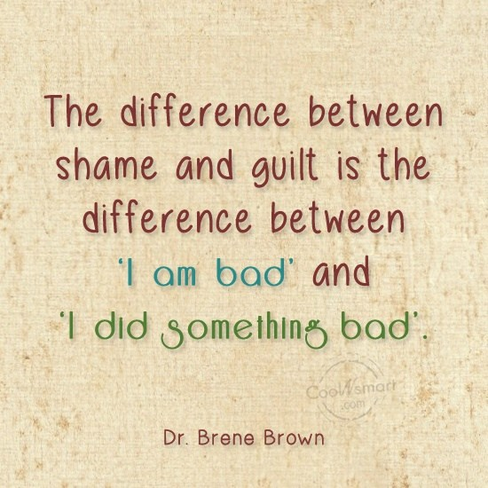 Guilt Shame Brene Brown Quotes Quotesgram
