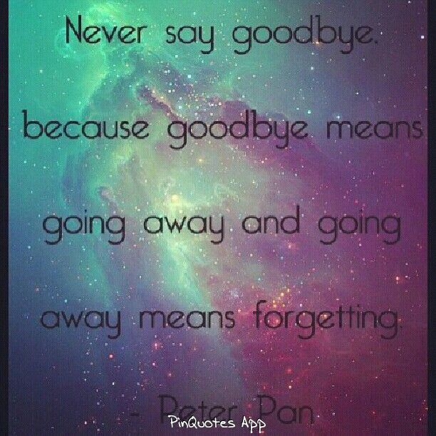 Quotes About Love For Him: Never Say Goodbye Quotes. QuotesGram
