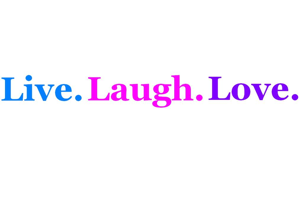 live laugh love quotes quotesgram. Black Bedroom Furniture Sets. Home Design Ideas