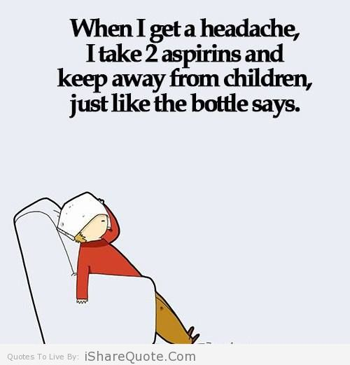 Migraine Go Away Quotes: Funny Quotes About Headaches. QuotesGram