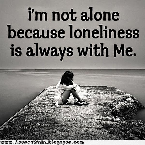 Inspirational Quotes On Loneliness: Loneliness Quotes And Sayings. QuotesGram
