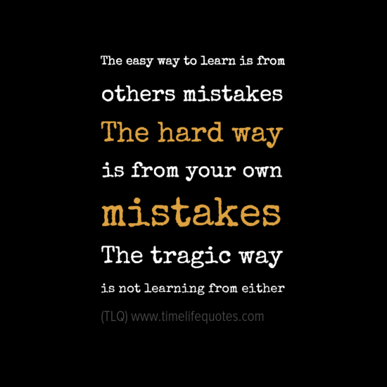 lessons learned the hard way essay It was a lesson learned the hard way, and it was a smack in the face click here to read his essay podcasts sign up for our free, weekly podcast of featured essays.
