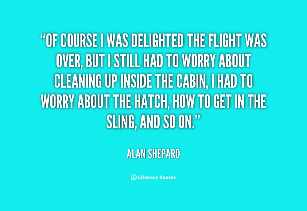 Alan Shepard Quotes I Cried Quotesgram