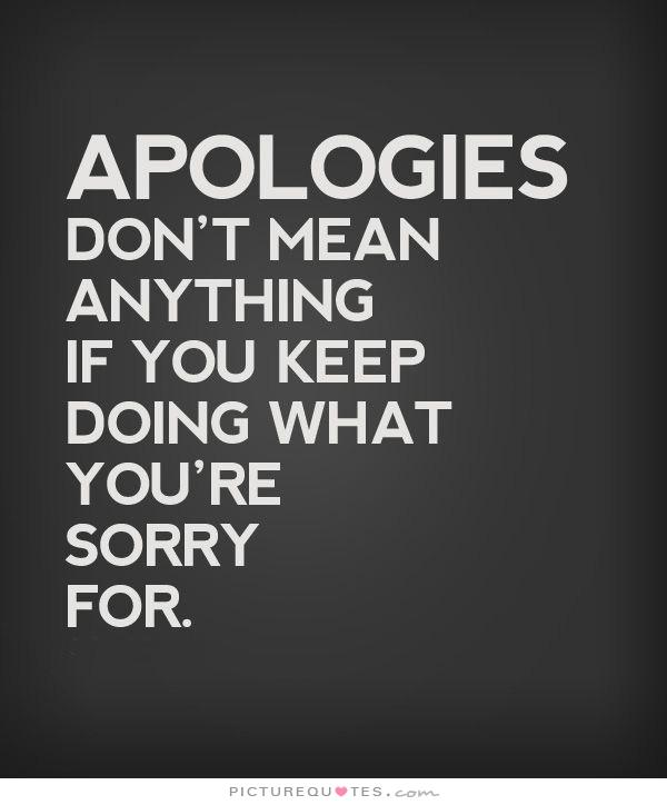 Dont Say Sorry Quotes. QuotesGram