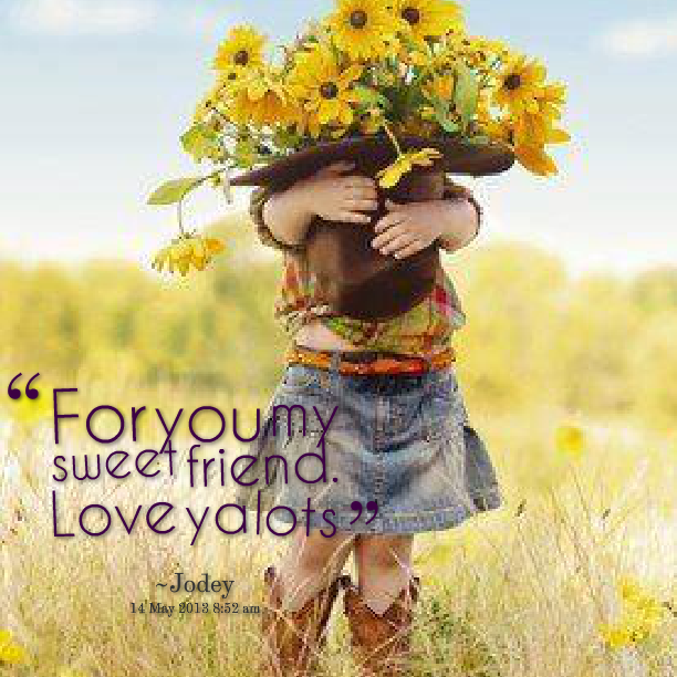 I Love You My Friend Quotes: Love You My Friend Quotes. QuotesGram