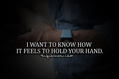 Quotes holding your hand 31 Quotes