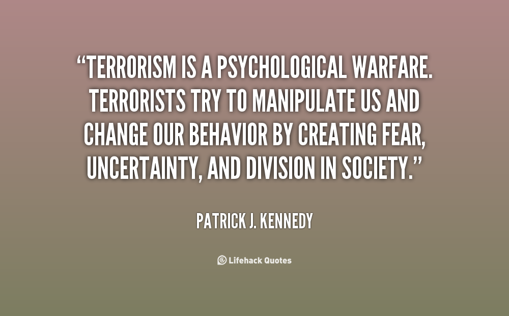 Terrorism is known as psychological warfare
